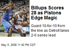 Billups Scores 28 as Pistons Edge Magic