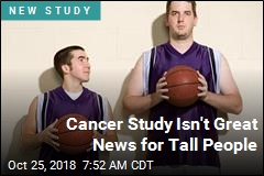 Cancer Study Isn't Great News for Tall People