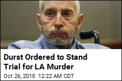 Durst Ordered to Stand Trial for LA Murder
