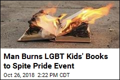 Before LGBT Pride Event, Man Burns LGBT Kids' Books