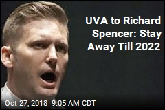 UVA to Richard Spencer: Stay Away Till 2022