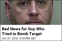 Guy Who Tried to Bomb Target Learns His Fate