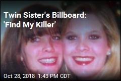 Twin Sister's Billboard: 'Find My Killer'