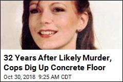 32 Years After Likely Murder, Cops Dig Up Concrete Floor