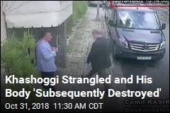 Khashoggi Strangled 'as Soon as He Entered the Consulate'