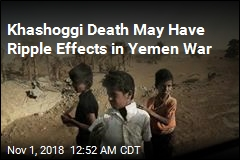 Khashoggi Death May Have Ripple Effects in Yemen War