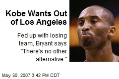 Kobe Wants Out of Los Angeles