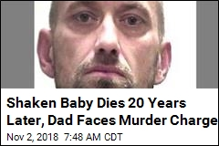 Shaken Baby Dies 20 Years Later, Dad Faces Murder Charge