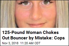 125-Pound Woman Chokes Out Bouncer by Mistake: Cops