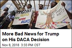 More Bad News for Trump on His DACA Decision