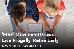 'FIRE' Movement Grows: Live Frugally, Retire Early