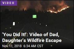 Dad Sings, Keeps Daughter Calm Fleeing Wildfire