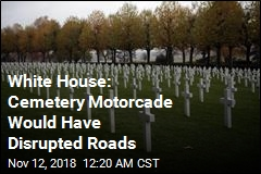 White House: Cemetery Motorcade Would Have Disrupted Roads