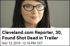 Popular Cleveland.com Reporter Found Dead in Trailer