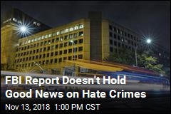 FBI: Hate Crimes Rise for 3rd Year in a Row