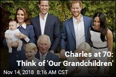 Charles at 70: Think of 'Our Grandchildren'