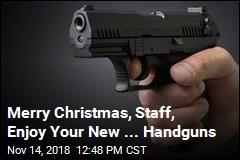 Merry Christmas, Staff, Enjoy Your New ... Handguns