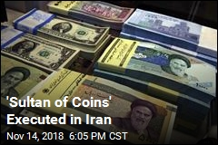 'Sultan of Coins' Executed in Iran