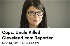 Uncle Killed Reporter: Cops