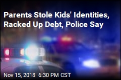 Parent's Stole Kids' Identities, Racked Up Debt, Police Say