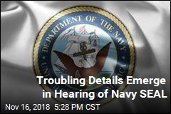 Troubling Details Emerge in Hearing of Navy SEAL