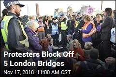 Protesters Block Off 5 London Bridges