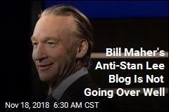 Bill Maher Writes Anti-Stan Lee Blog, Backlash Ensues
