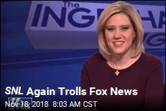 SNL Again Trolls Fox News