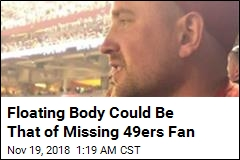 Floating Body Could Be That of Missing 49ers Fan