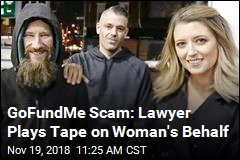 GoFundMe Scam: Lawyer Plays Tape on Woman's Behalf