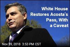 White House Restores Acosta's Press Pass