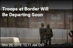Some Border Troops Will Be Coming Home Soon