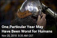 Scientist Suggests What Was Worst Year Ever for Humans