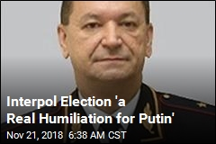 Interpol Election 'a Real Humiliation for Putin'