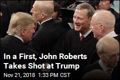 In a First, John Roberts Takes Shot at Trump