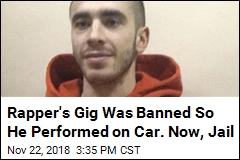 Rapper's Gig Was Banned So He Performed on Car. Now, Jail
