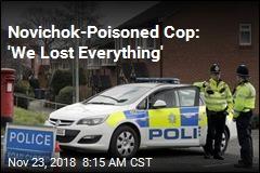 Novichok-Poisoned Cop Still Can't Go Home