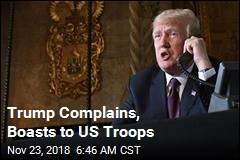 Trump Complains, Boasts to US Troops