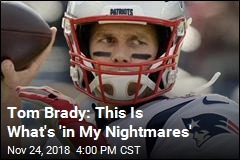 Tom Brady: What I Fear Most