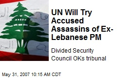 UN Will Try Accused Assassins of Ex-Lebanese PM