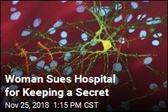 Hospital Sued for Keeping Disease Secret