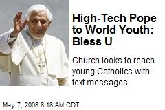 High-Tech Pope to World Youth: Bless U