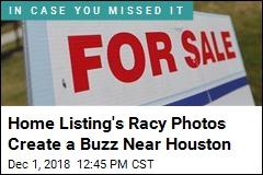Home Listing's Racy Photos Create a Buzz Near Houston