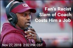 Fan's Racist Slam of Coach Costs Him a Job