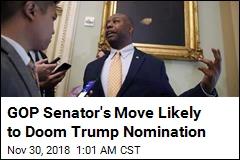 GOP Senator's Move Likely to Doom Trump Nomination
