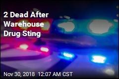 2 Dead After Warehouse Drug Sting