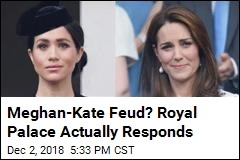 Meghan-Kate Feud? Royal Palace Actually Responds
