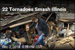 22 Tornadoes Smash Illinois