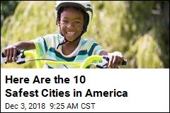 Here Are the 10 Safest Cities in America