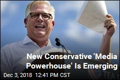 New Conservative 'Media Powerhouse' Is Emerging